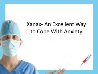 Xanax- An Excellent Way to Cope With Anxiety
