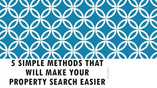 5 Simple Methods That Will Make Your Property Search Easier