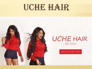 Uche Hair -Specialist in all types of Hair wigs (European, Jewish,Brazilian wigs)