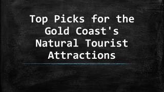 Top Picks for the Gold Coast's Natural Tourist Attractions