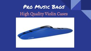 Lightweight Violin Case From Pro Music Bags