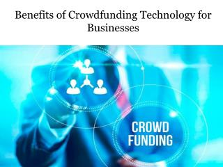 Benefits of Crowdfunding Technology for Businesses