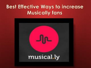 Easiest Ways To Get Musically Fans