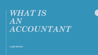 What is an Accountant - Leigh Barker