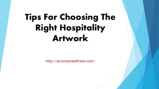 Tips For Choosing The Right Hospitality Artwork
