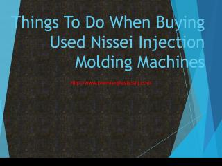 Things To Do When Buying Used Nissei Injection Molding Machines