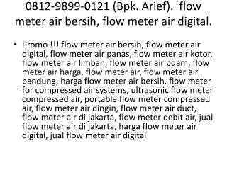 0812-9899-0121 (Bpk. Arief).  Flow meter air bersih, Flow meter air digital.