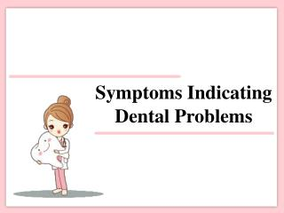 Symptoms Indicating Dental Problems