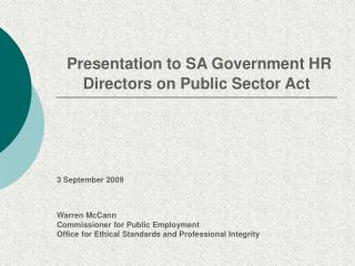 Presentation to SA Government HR Directors on Public Sector Act