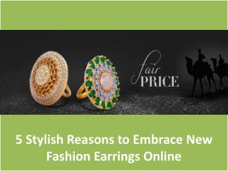 5 Stylish Reasons to Embrace New Fashion Earrings Online