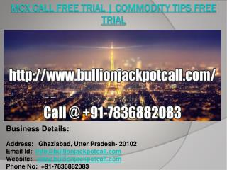Mcx Call Free Trial | Commodity Tips Free Trial