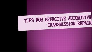 Tips For Effective Automotive Transmission Repair