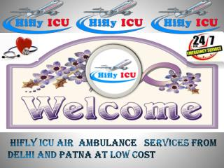 Affordable Cost and Reliable Air Ambulance Services from Delhi by Hifly ICU