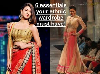 Essentials for Ethnic Wardrobe