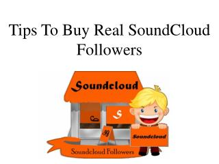 Tips to Buy Real SoundCloud Followers