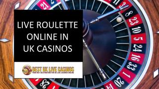 LIVE ROULETTE ONLINE IN UK CASINOS