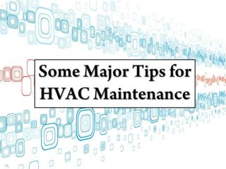 Some Major Tips for HVAC Maintenance