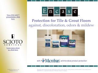 Protection for Tile & Grout Floors  against, discoloration, odors & mildew