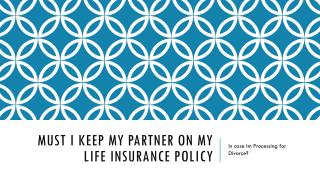 Must I Keep My Spouse On My Life Insurance If Im Filing For Divorce