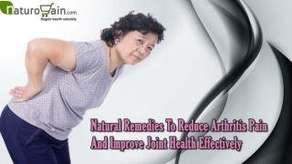 Natural Remedies To Reduce Arthritis Pain And Improve Joint Health Effectively