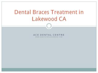 Dental Braces Treatment in Lakewood CA