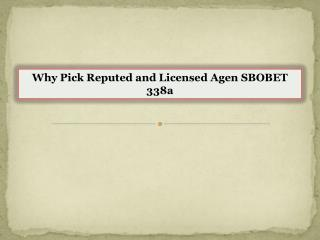 Why Pick Reputed and Licensed Agen SBOBET 338a