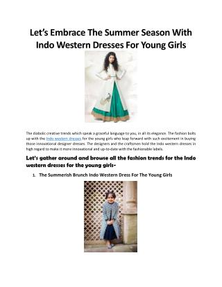 Let's Embrace The Summer Season With Indo Western Dresses For Young Girls