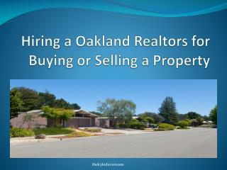 Hiring a Oakland Realtors for Buying or Selling