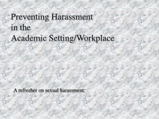 Preventing Harassment in the Academic Setting/Workplace