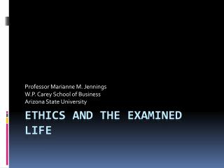 Ethics and the examined life