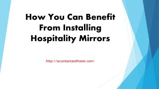 How You Can Benefit From Installing Hospitality Mirrors