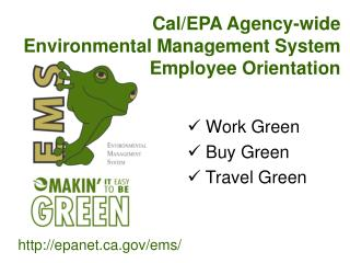 Cal/EPA Agency-wide  Environmental Management System  Employee Orientation