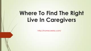 Where To Find The Right Live In Caregivers