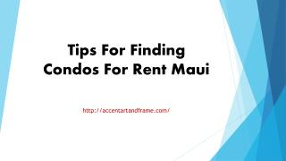 Tips For Finding Condos For Rent Maui
