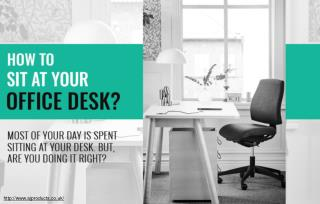 How to sit correctly at your office desk?