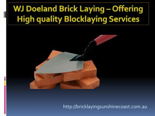 WJ Doeland Brick Laying – Offering High quality Blocklaying Services