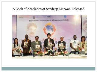 A Book of Accolades of Sandeep Marwah Released