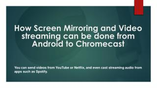 Download Google Chromecast App Call 1-844-305-0087 How Screen Mirroring and Video streaming can be done from Android to