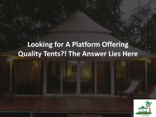 Looking for quality luxurious tents manufacturers in India