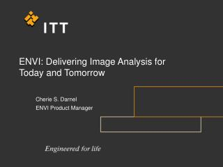 ENVI: Delivering Image Analysis for  Today and Tomorrow