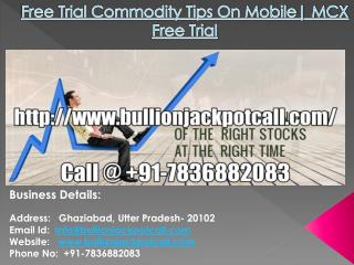 Commodity Tips Free Trial On Mobile | MCX Free Trial
