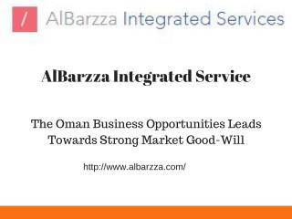 The Oman Business Opportunities Leads Towards Strong Market Good-Will