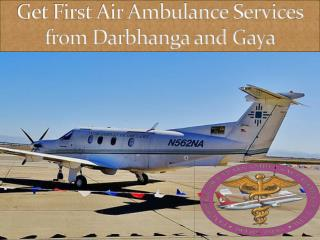 Get First Air Ambulance Services from Darbhanga and Gaya