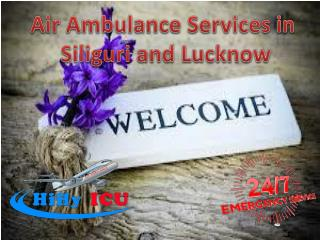 Hifly Intense Air Ambulance Services in Siliguri and Lucknow