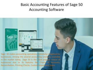 Basic Accounting Features of Sage 50 Accounting Software