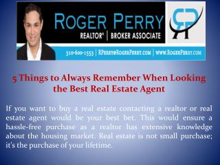5 Things to Always Remember When Looking the Best Real Estate Agent