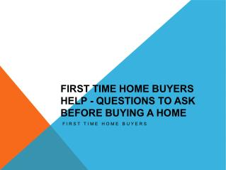 A Guide To First Time Home Buyer help At Any Age