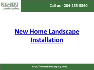 New Home Landscape Installation Winnipeg | Kro-Bert Landscaping