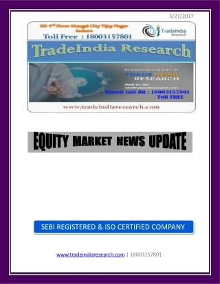 Stock Market Analysis Prediction Report of 27 Mar 2017 by TradeIndia Research