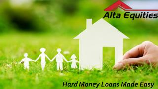 Hard Money Loans Made Easy - Alta Equities